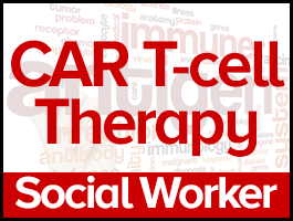 Understanding CAR T-cell Therapy as a Treatment Option for Blood Cancer Patients: <span style='color:#cc0000'/>A Course for Social Workers course image